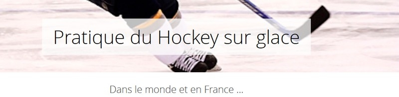 Photo hockey Hockey en France - Hockey en France - LE HOCKEY SUR GLACE : Dossier de L