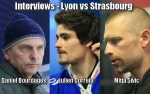 Interviews - Lyon vs Srasbourg